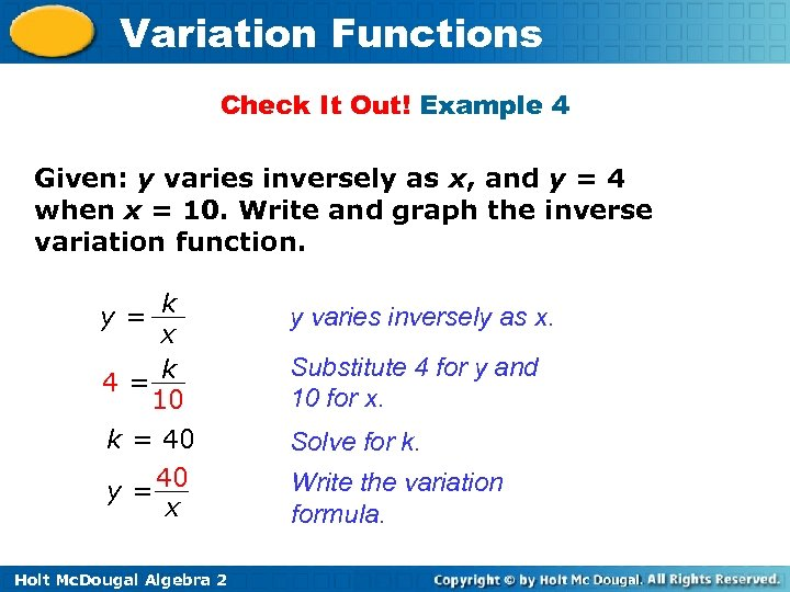 Variation Functions Check It Out! Example 4 Given: y varies inversely as x, and