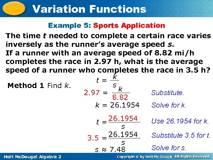 Variation Functions Example 5: Sports Application The time t needed to complete a certain