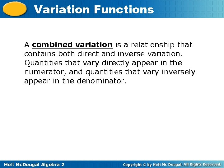 Variation Functions A combined variation is a relationship that contains both direct and inverse