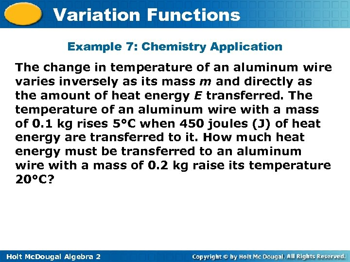 Variation Functions Example 7: Chemistry Application The change in temperature of an aluminum wire