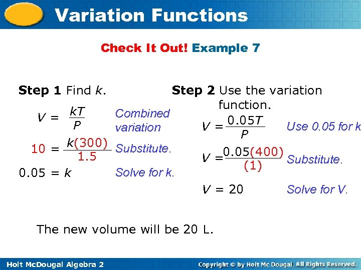 Variation Functions Check It Out! Example 7 Step 1 Find k. Step 2 Use