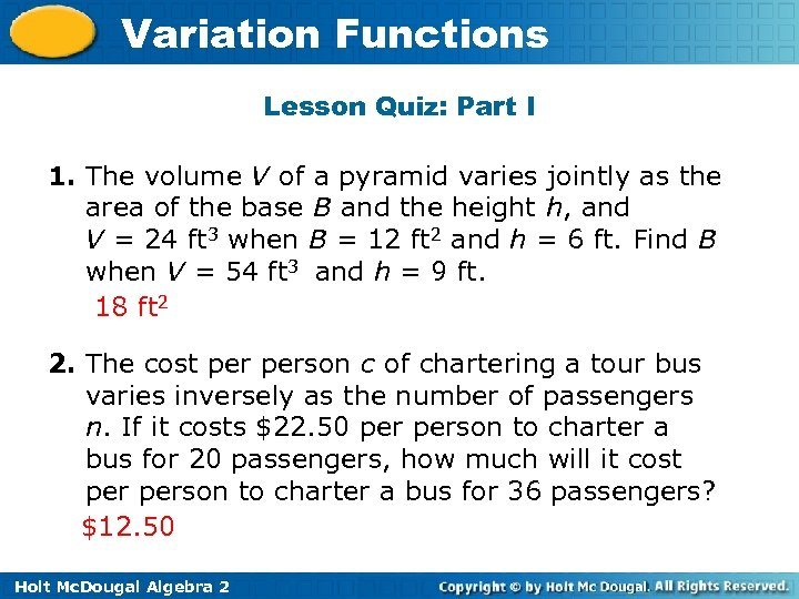 Variation Functions Lesson Quiz: Part I 1. The volume V of a pyramid varies
