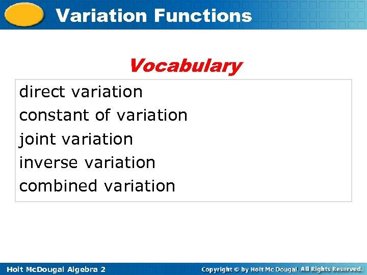 Variation Functions Vocabulary direct variation constant of variation joint variation inverse variation combined variation