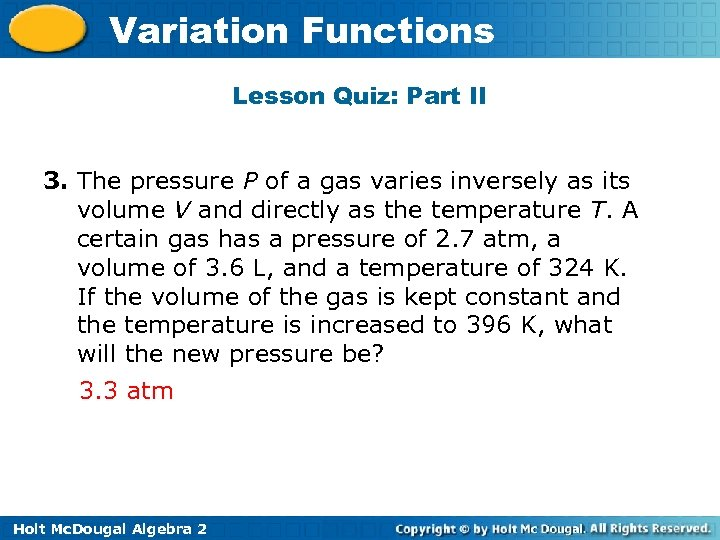 Variation Functions Lesson Quiz: Part II 3. The pressure P of a gas varies