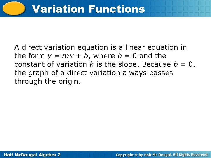 Variation Functions A direct variation equation is a linear equation in the form y