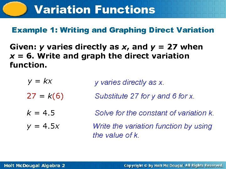 Variation Functions Example 1: Writing and Graphing Direct Variation Given: y varies directly as