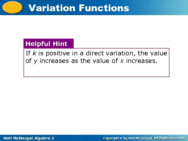 Variation Functions Helpful Hint If k is positive in a direct variation, the value