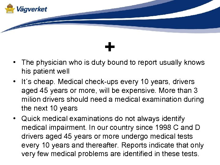 + • The physician who is duty bound to report usually knows his patient