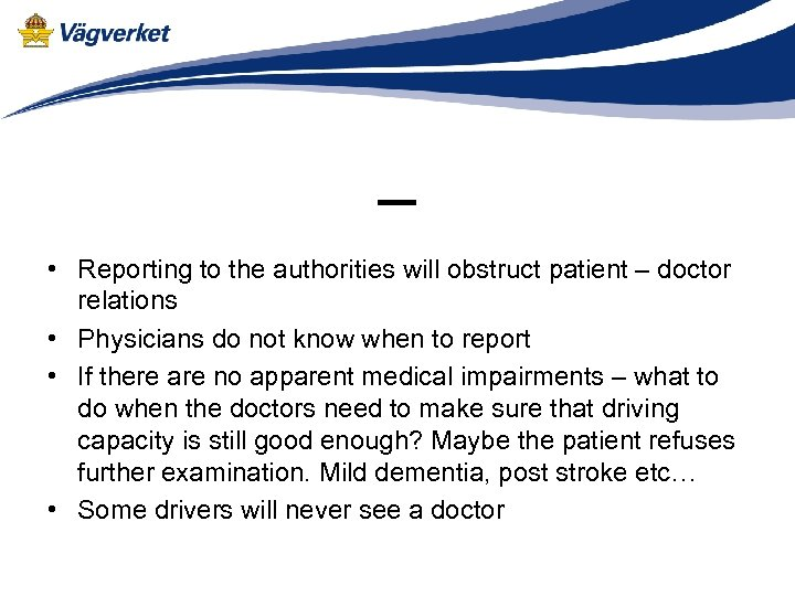 _ • Reporting to the authorities will obstruct patient – doctor relations • Physicians