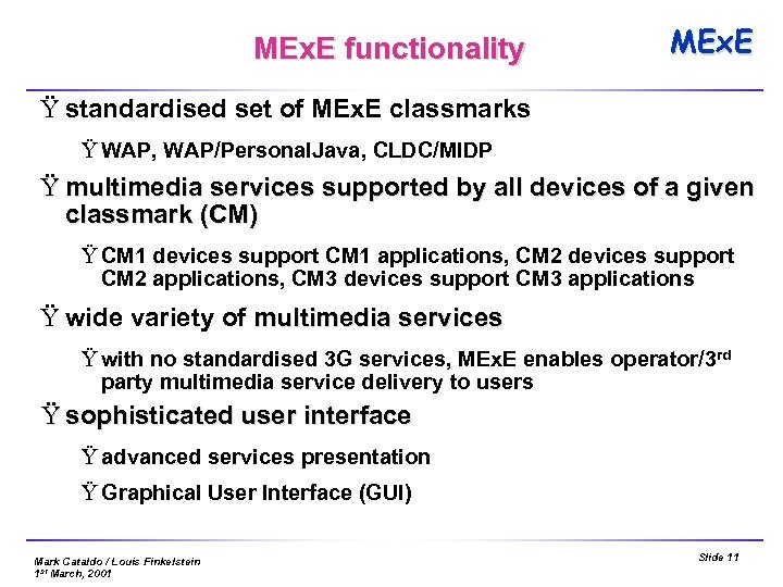 MEx. E functionality MEx. E Ÿ standardised set of MEx. E classmarks Ÿ WAP,