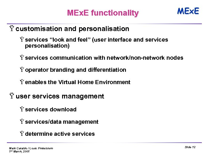"MEx. E functionality MEx. E Ÿ customisation and personalisation Ÿ services ""look and feel"""