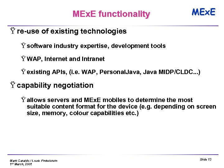 MEx. E functionality MEx. E Ÿ re-use of existing technologies Ÿ software industry expertise,
