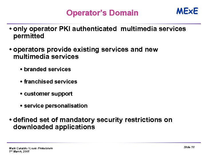 Operator's Domain MEx. E only operator PKI authenticated multimedia services permitted operators provide existing