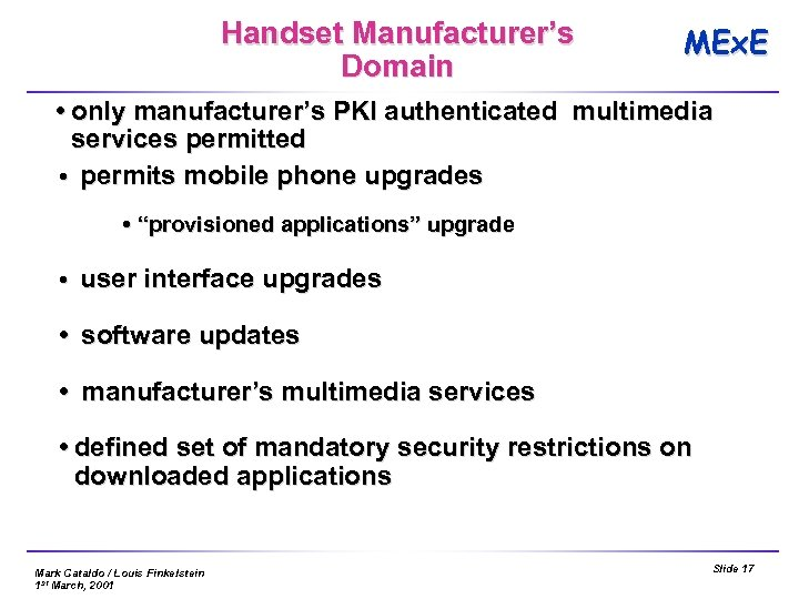 Handset Manufacturer's Domain MEx. E only manufacturer's PKI authenticated multimedia services permitted permits mobile
