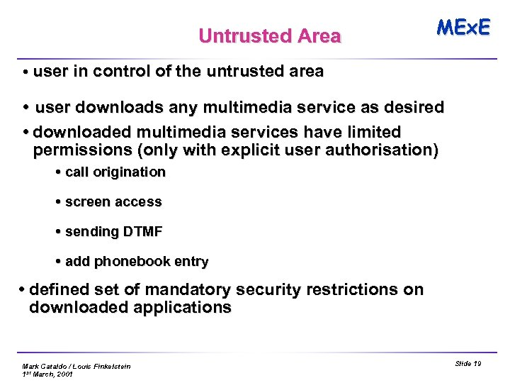 Untrusted Area MEx. E user in control of the untrusted area user downloads any