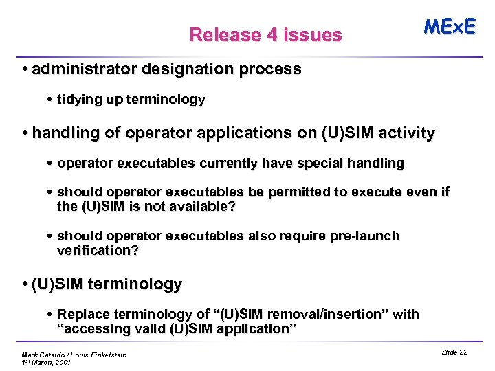 Release 4 issues MEx. E administrator designation process tidying up terminology handling of operator