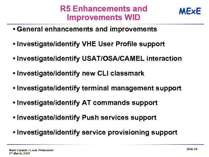 R 5 Enhancements and Improvements WID MEx. E General enhancements and improvements Investigate/identify VHE