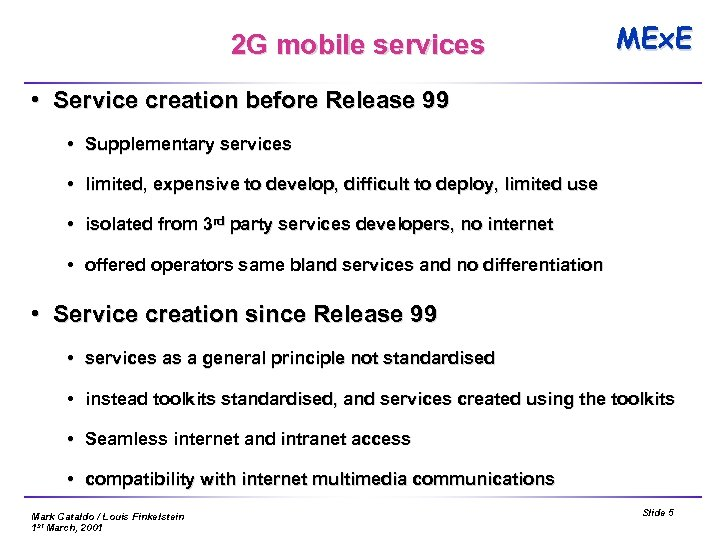 2 G mobile services MEx. E • Service creation before Release 99 • Supplementary