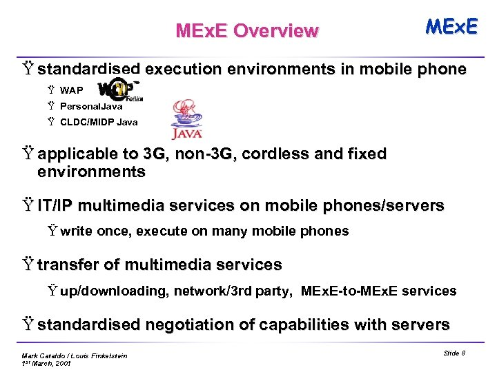 MEx. E Overview MEx. E Ÿ standardised execution environments in mobile phone Ÿ WAP