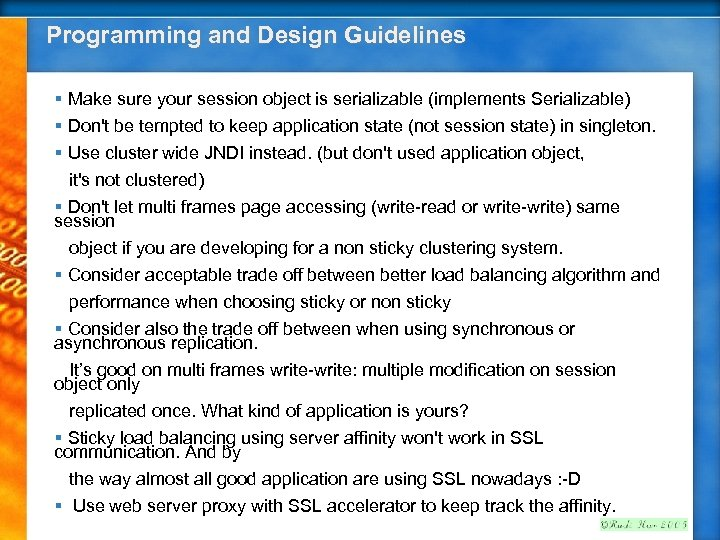 Programming and Design Guidelines § Make sure your session object is serializable (implements Serializable)