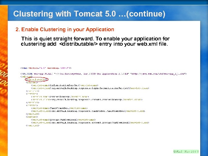 Clustering with Tomcat 5. 0 …(continue) 2. Enable Clustering in your Application This is
