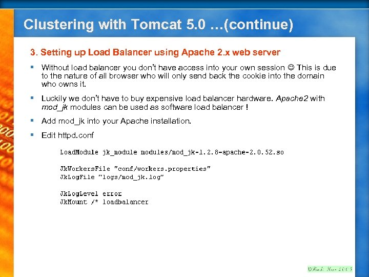 Clustering with Tomcat 5. 0 …(continue) 3. Setting up Load Balancer using Apache 2.