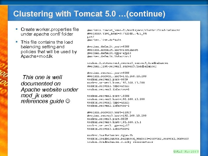 Clustering with Tomcat 5. 0 …(continue) § Create worker. properties file under apache conf/