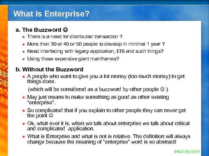 What is Enterprise? a. The Buzzword l l There is a need for distributed