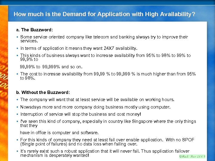 How much is the Demand for Application with High Availability? a. The Buzzword: §