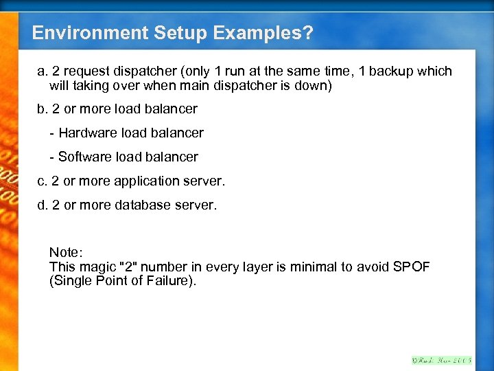 Environment Setup Examples? a. 2 request dispatcher (only 1 run at the same time,