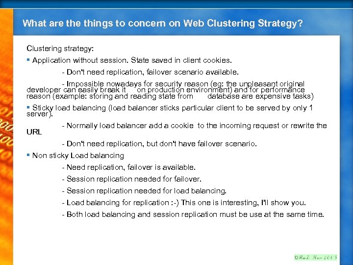 What are things to concern on Web Clustering Strategy? Clustering strategy: § Application without