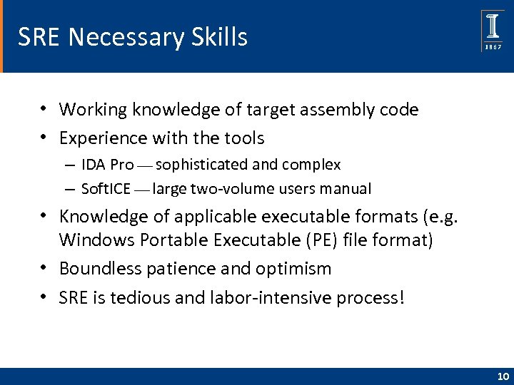 SRE Necessary Skills • Working knowledge of target assembly code • Experience with the