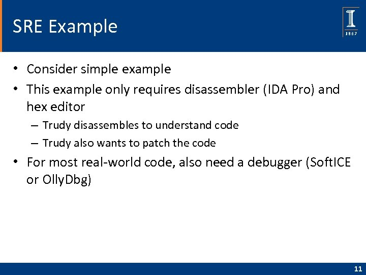 SRE Example • Consider simple example • This example only requires disassembler (IDA Pro)