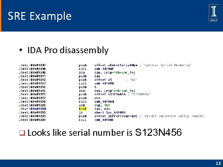 SRE Example • IDA Pro disassembly q Looks like serial number is S 123
