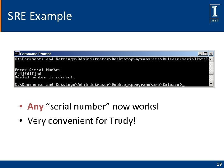 """SRE Example • Any """"serial number"""" now works! • Very convenient for Trudy! 19"""