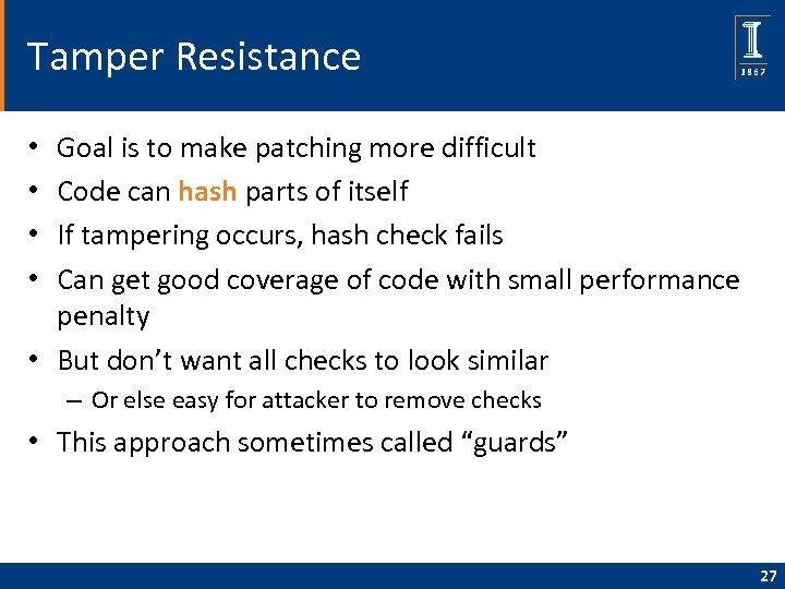 Tamper Resistance Goal is to make patching more difficult Code can hash parts of