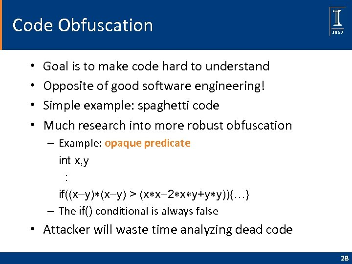 Code Obfuscation • • Goal is to make code hard to understand Opposite of