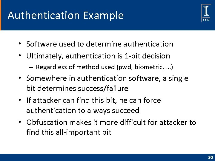 Authentication Example • Software used to determine authentication • Ultimately, authentication is 1 -bit