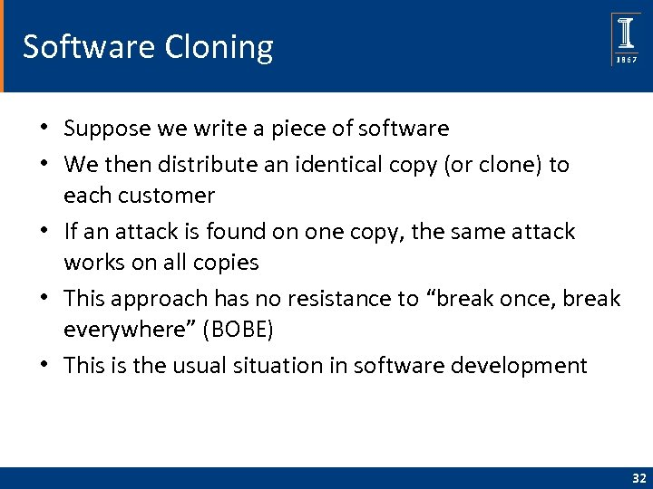 Software Cloning • Suppose we write a piece of software • We then distribute