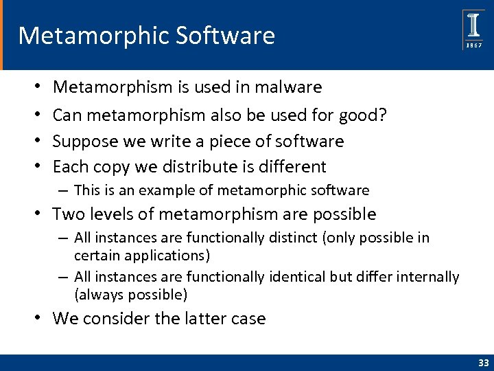 Metamorphic Software • • Metamorphism is used in malware Can metamorphism also be used