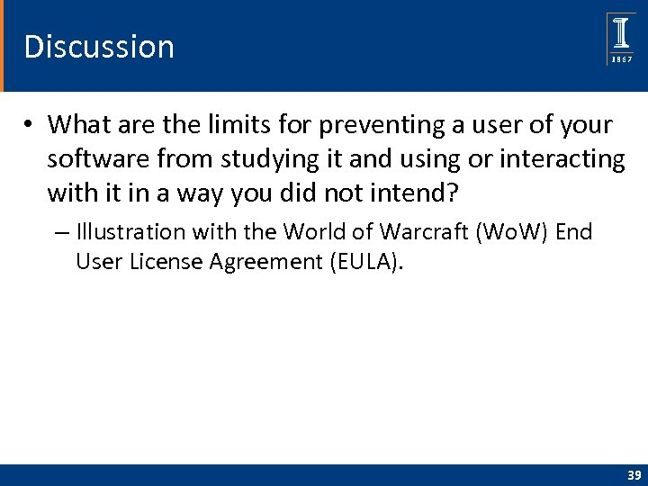 Discussion • What are the limits for preventing a user of your software from
