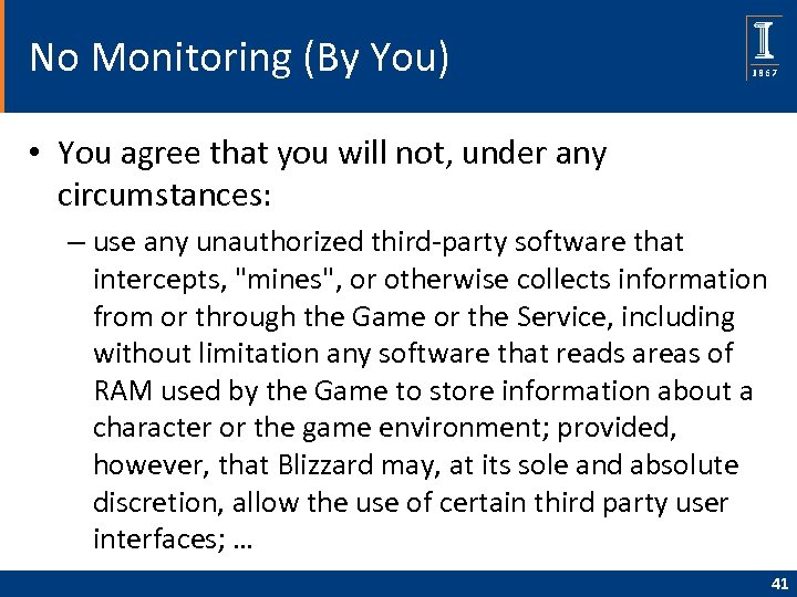 No Monitoring (By You) • You agree that you will not, under any circumstances: