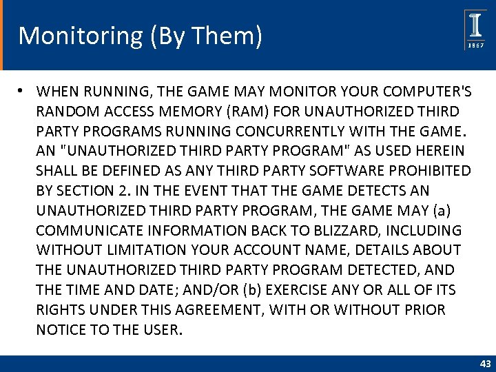 Monitoring (By Them) • WHEN RUNNING, THE GAME MAY MONITOR YOUR COMPUTER'S RANDOM ACCESS