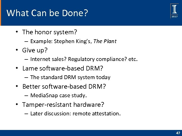 What Can be Done? • The honor system? – Example: Stephen King's, The Plant