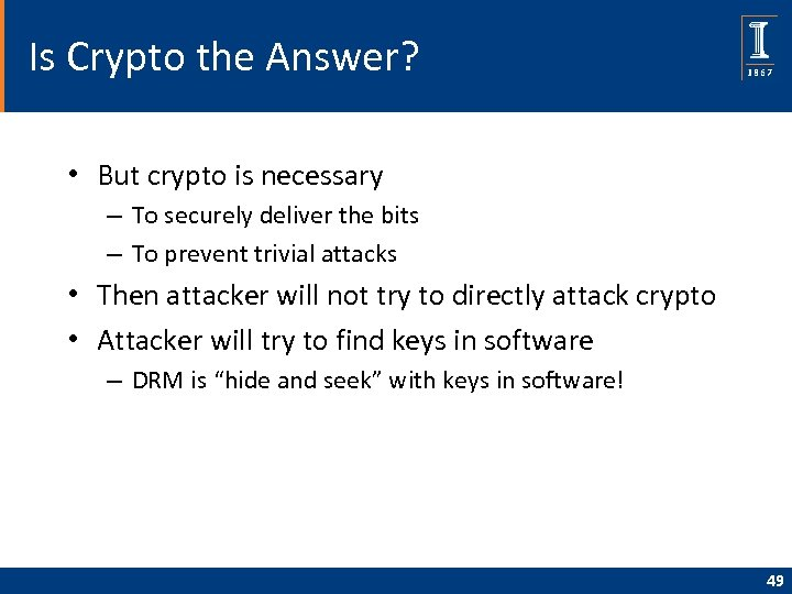 Is Crypto the Answer? • But crypto is necessary – To securely deliver the
