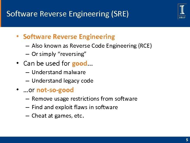 Software Reverse Engineering (SRE) • Software Reverse Engineering – Also known as Reverse Code