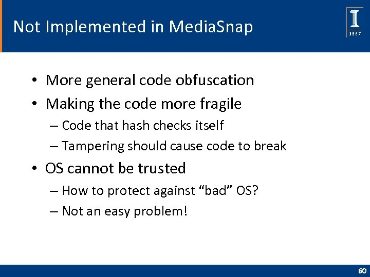 Not Implemented in Media. Snap • More general code obfuscation • Making the code