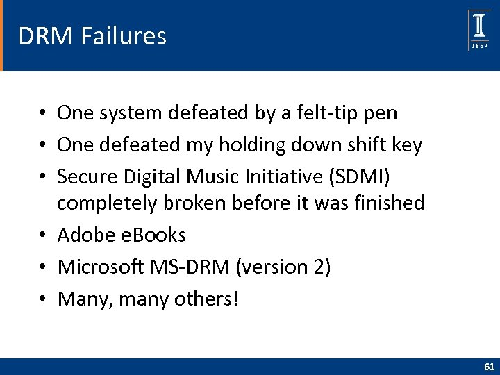 DRM Failures • One system defeated by a felt-tip pen • One defeated my