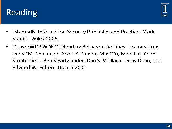 Reading • [Stamp 06] Information Security Principles and Practice, Mark Stamp. Wiley 2006. •