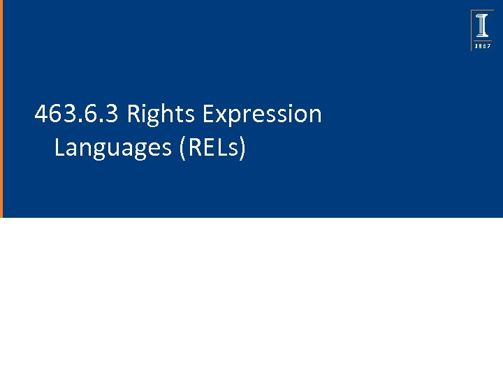 463. 6. 3 Rights Expression Languages (RELs)